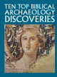 Ten Top Biblical Archaeology Discoveries