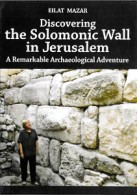 The Discovery of King Solomon's Wall—A Personal Account